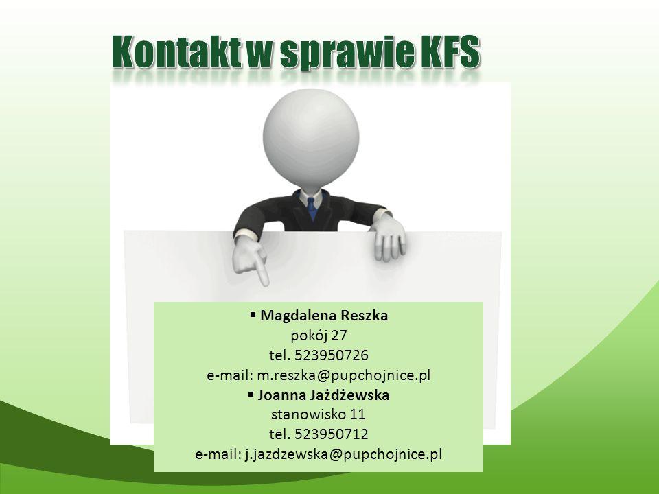 Kontakt w sprawie KFS Magdalena Reszka pokój 27 tel. 523950726