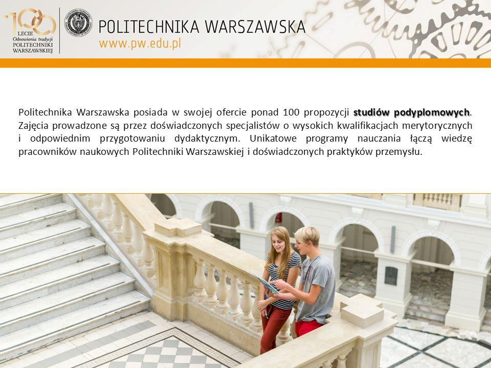 Politechnika Warszawska posiada w swojej ofercie ponad 100 propozycji studiów podyplomowych.