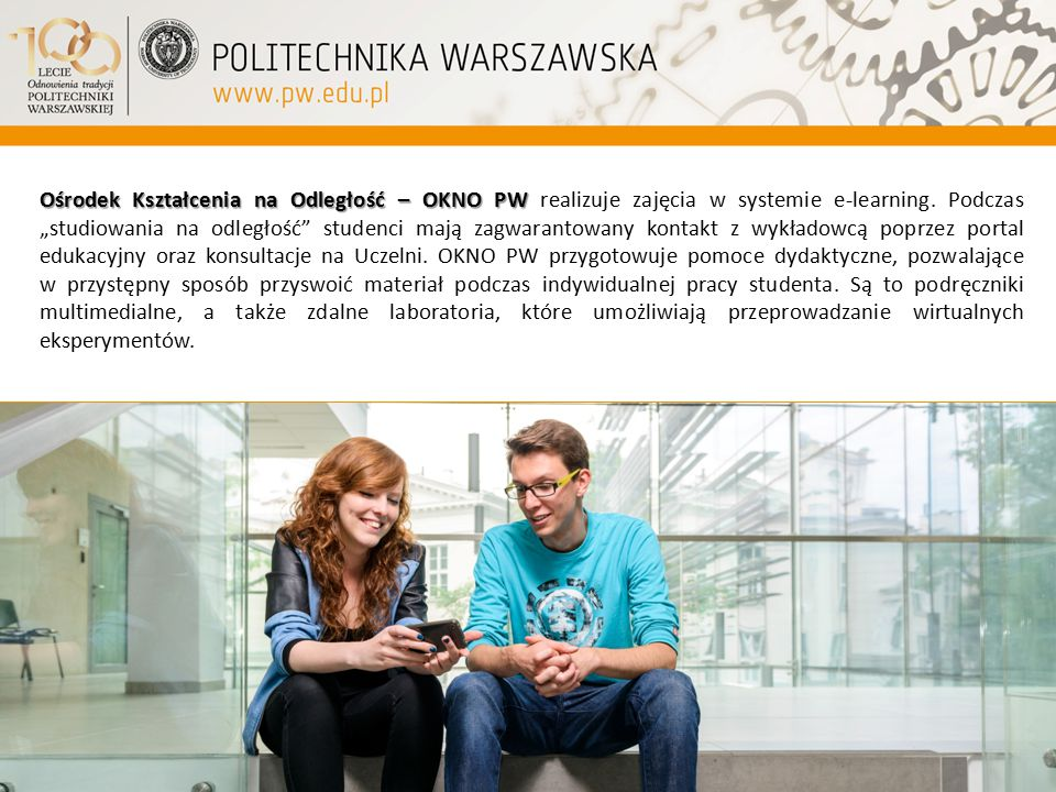 Ośrodek Kształcenia na Odległość – OKNO PW realizuje zajęcia w systemie e-learning.