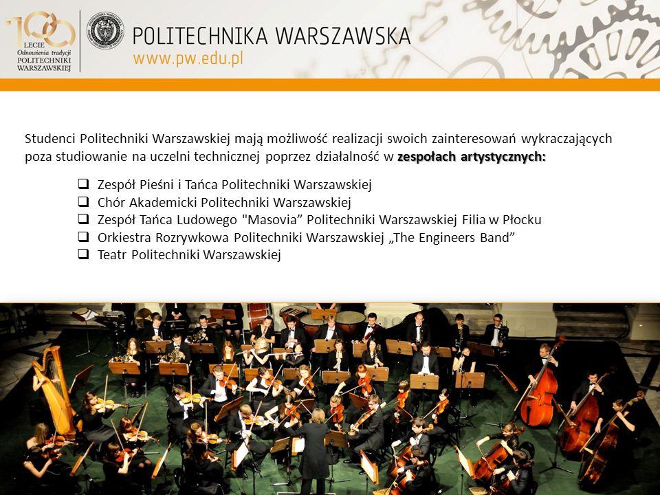 Studenci Politechniki Warszawskiej mają możliwość realizacji swoich zainteresowań wykraczających poza studiowanie na uczelni technicznej poprzez działalność w zespołach artystycznych: