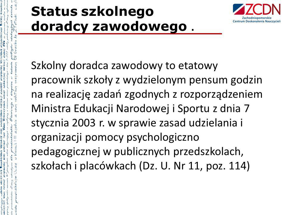 Status szkolnego doradcy zawodowego .