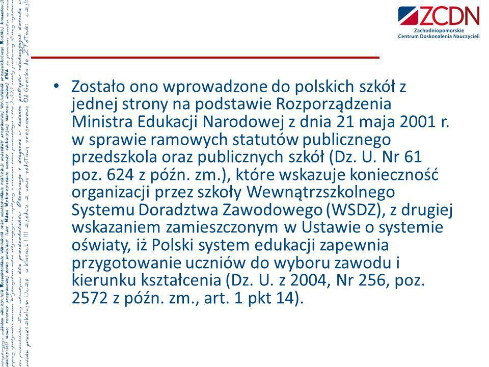 Zostało ono wprowadzone do polskich szkół z jednej strony na podstawie Rozporządzenia Ministra Edukacji Narodowej z dnia 21 maja 2001 r.