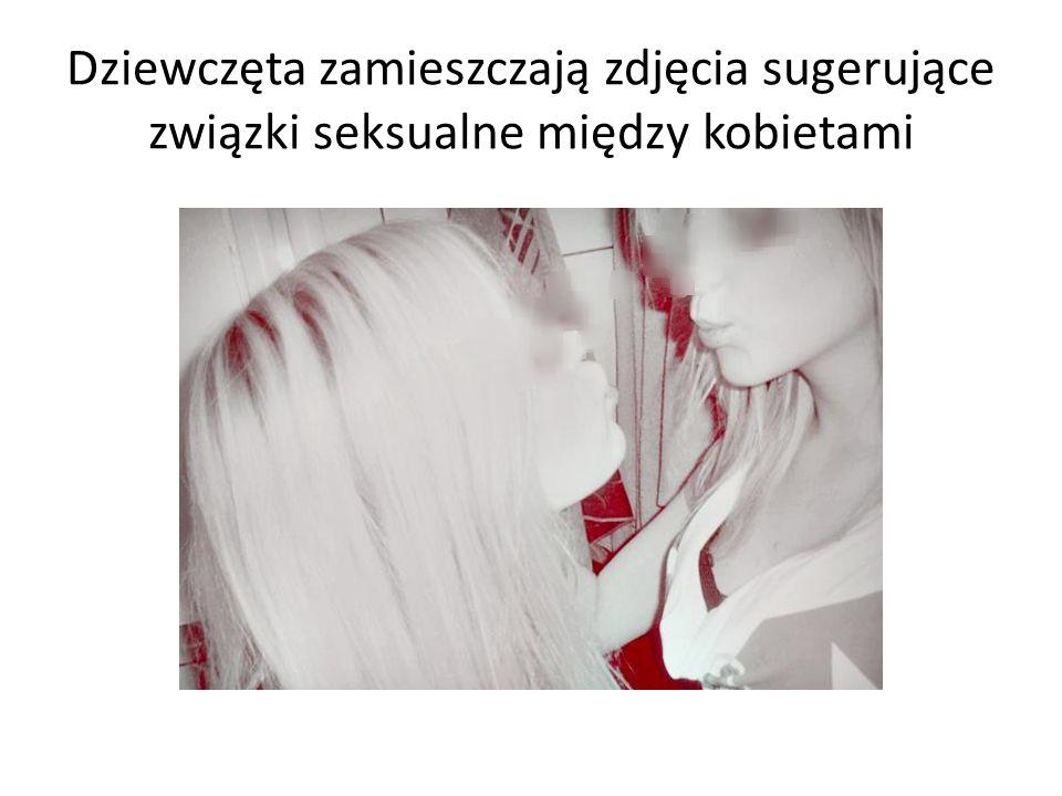 Dziewczęta zamieszczają zdjęcia sugerujące związki seksualne między kobietami