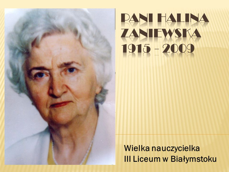 Pani Halina Zaniewska 1915 - 2009