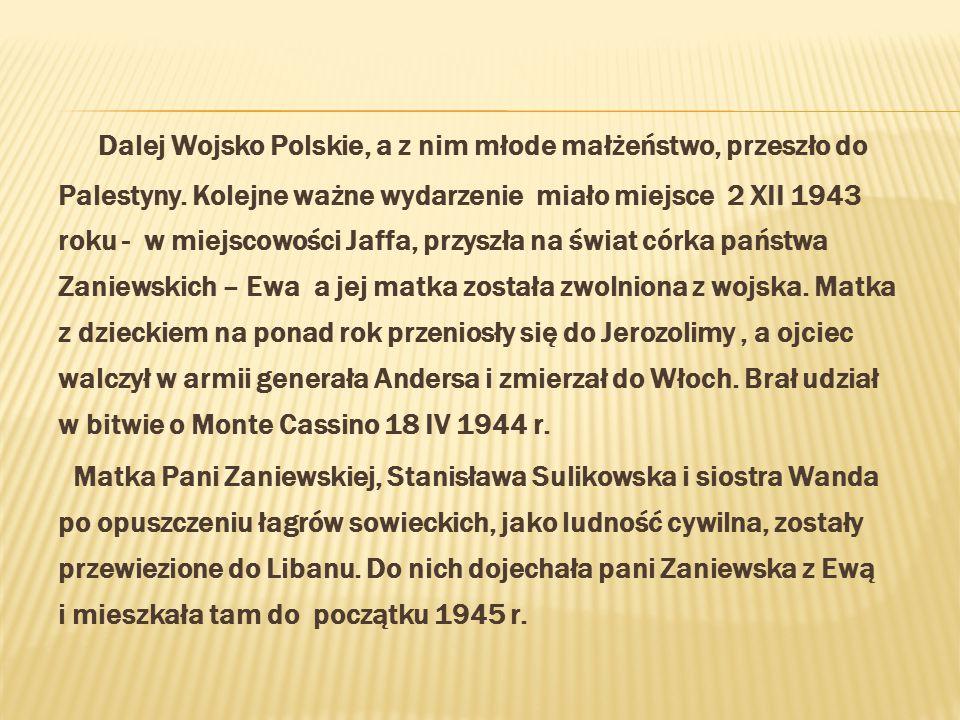 Dalej Wojsko Polskie, a z nim młode małżeństwo, przeszło do Palestyny