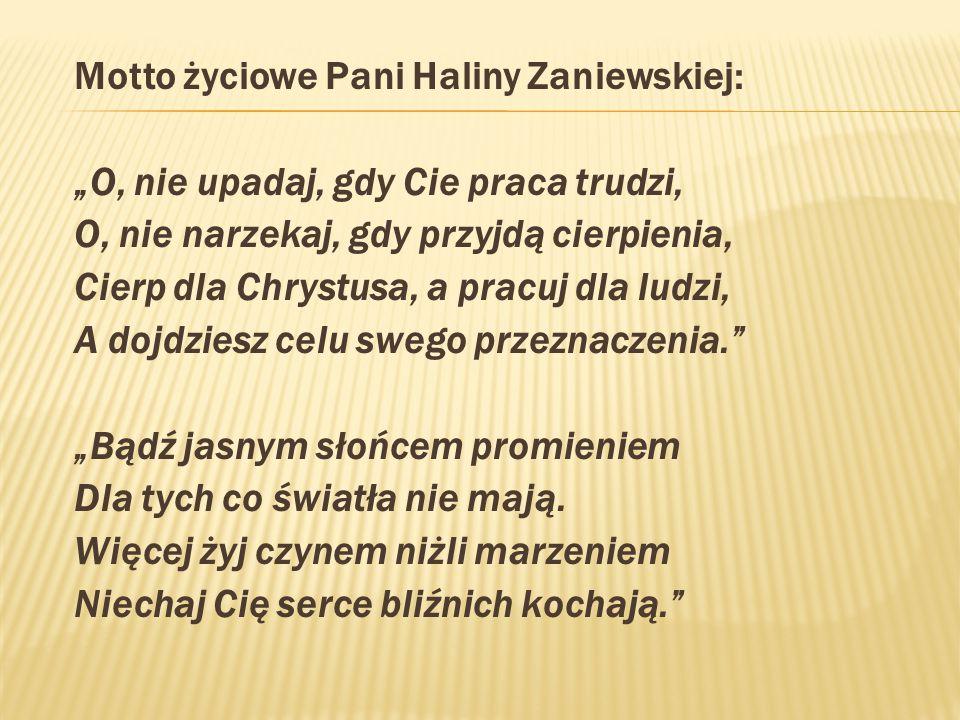 Motto życiowe Pani Haliny Zaniewskiej: