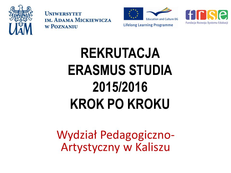REKRUTACJA ERASMUS STUDIA 2015/2016 KROK PO KROKU