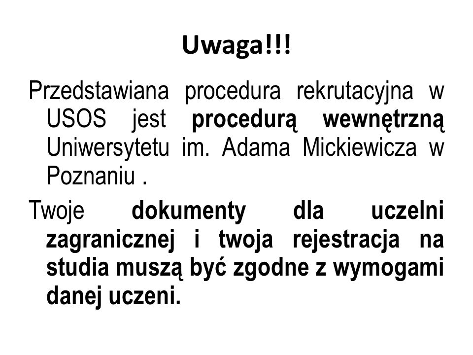 Uwaga!!! Przedstawiana procedura rekrutacyjna w USOS jest procedurą wewnętrzną Uniwersytetu im. Adama Mickiewicza w Poznaniu .