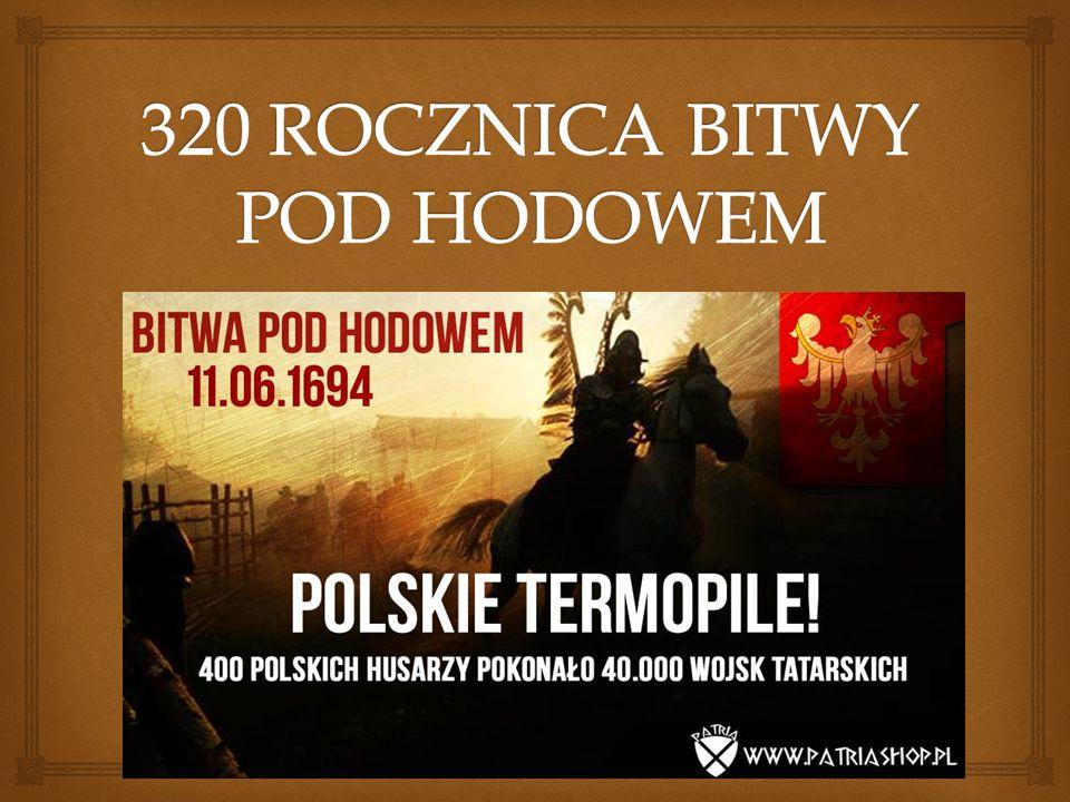 320 ROCZNICA BITWY POD HODOWEM