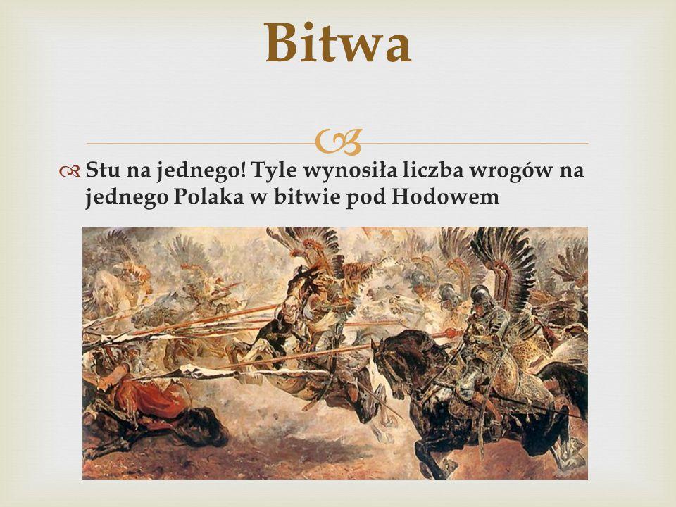 Bitwa Stu na jednego! Tyle wynosiła liczba wrogów na jednego Polaka w bitwie pod Hodowem