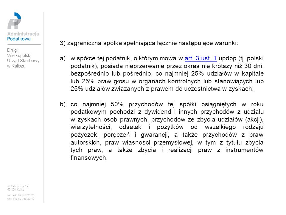 3) zagraniczna spółka spełniająca łącznie następujące warunki: