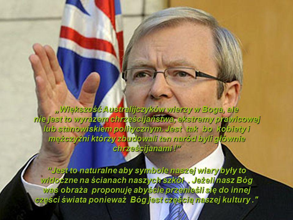 """""""Większość Australijczyków wierzy w Boga, ale nie jest to wyrazem chrześcijaństwa, ekstremy prawicowej lub stanowiskiem politycznym. Jest tak bo kobiety i mężczyźni którzy zbudowali ten naród byli głównie chrześcijanami !"""