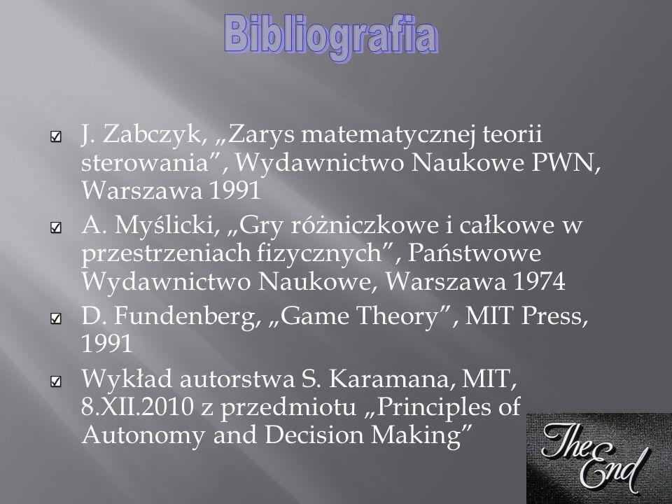 """Bibliografia J. Zabczyk, """"Zarys matematycznej teorii sterowania , Wydawnictwo Naukowe PWN, Warszawa 1991."""