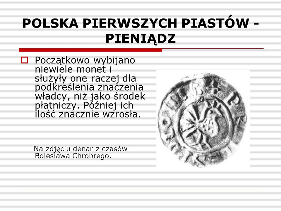 POLSKA PIERWSZYCH PIASTÓW - PIENIĄDZ