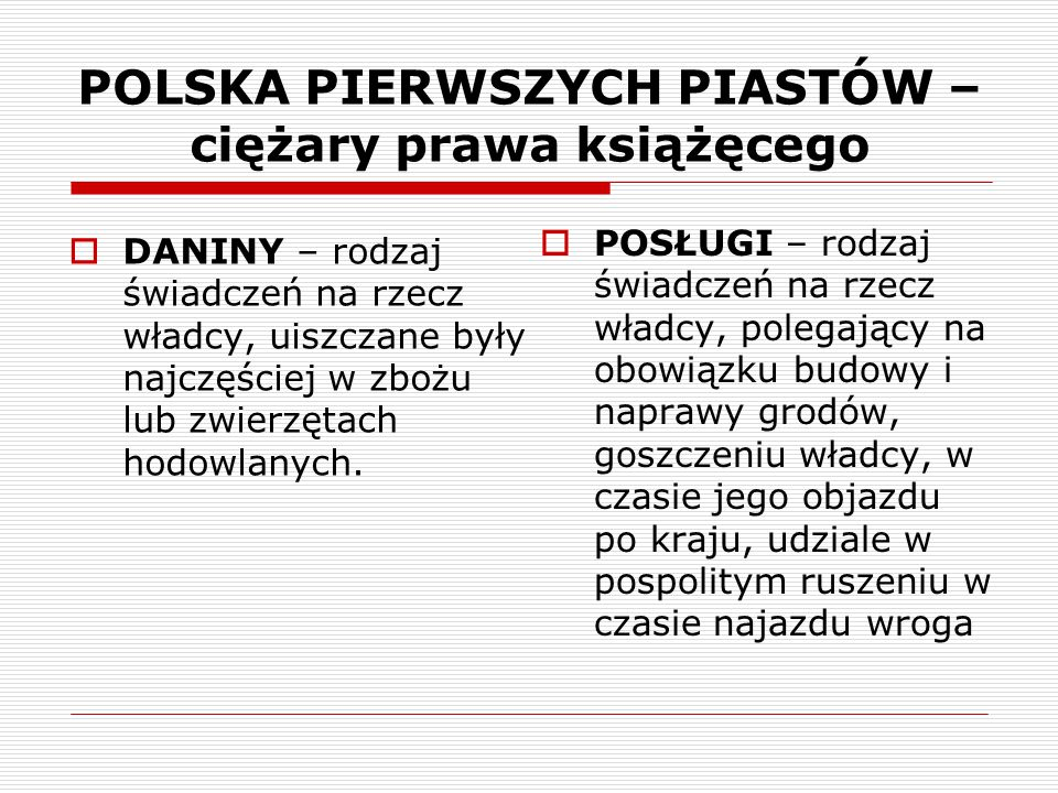 POLSKA PIERWSZYCH PIASTÓW – ciężary prawa książęcego