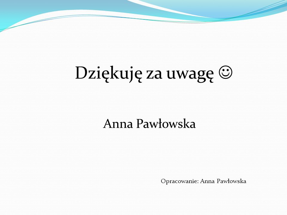 Opracowanie: Anna Pawłowska