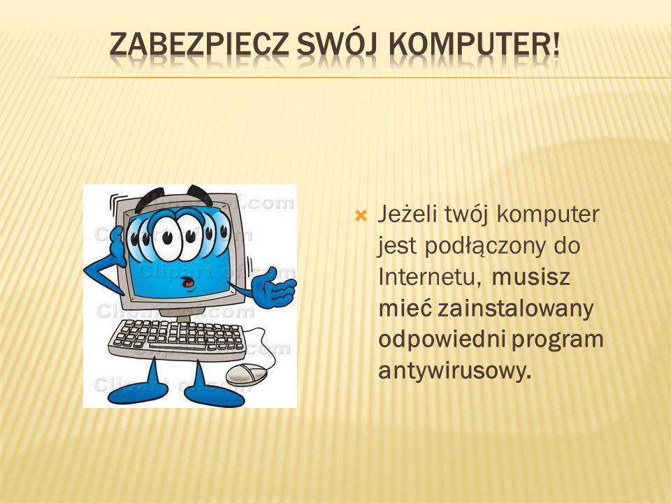 Zabezpiecz swój komputer!