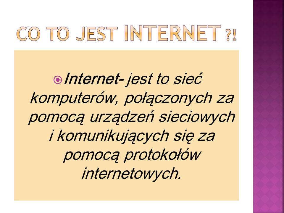 CO TO JEST INTERNET !