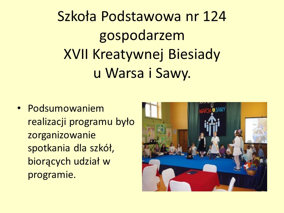 Szkoła Podstawowa nr 124 gospodarzem XVII Kreatywnej Biesiady u Warsa i Sawy.