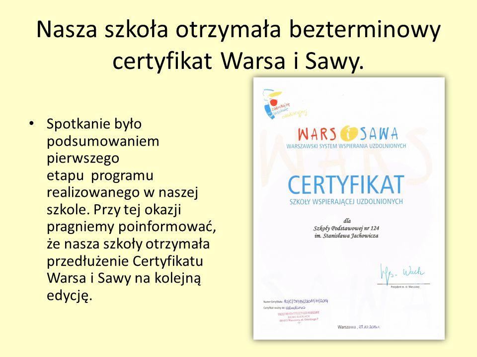 Nasza szkoła otrzymała bezterminowy certyfikat Warsa i Sawy.