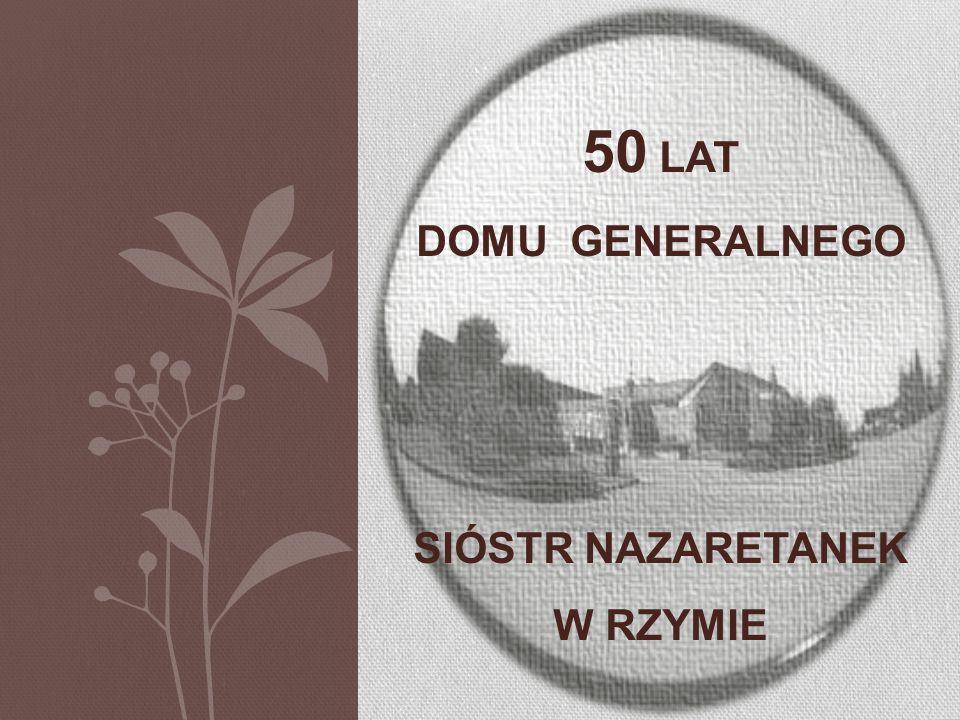 50 lat Domu Generalnego Sióstr Nazaretanek w Rzymie