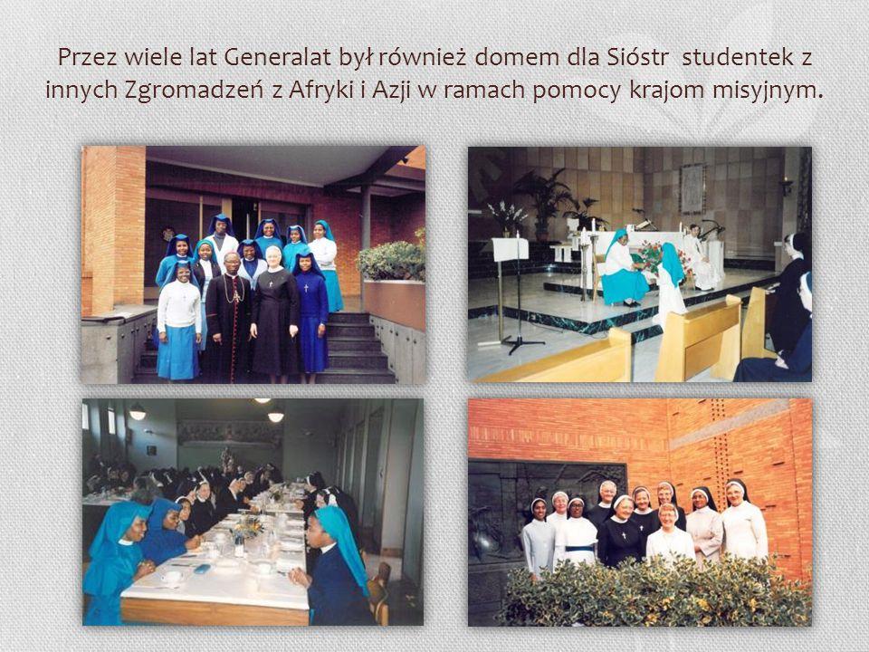 Przez wiele lat Generalat był również domem dla Sióstr studentek z innych Zgromadzeń z Afryki i Azji w ramach pomocy krajom misyjnym.