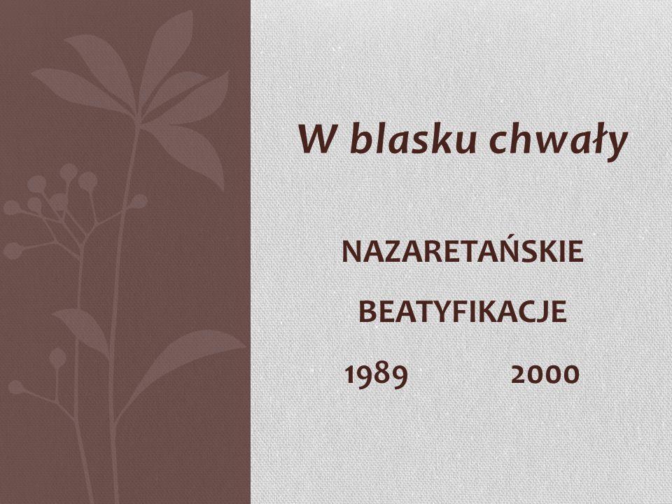 Nazaretańskie Beatyfikacje 1989 2000