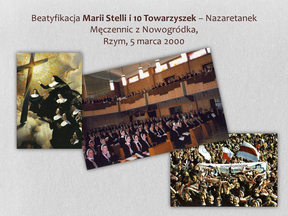 Beatyfikacja Marii Stelli i 10 Towarzyszek – Nazaretanek Męczennic z Nowogródka, Rzym, 5 marca 2000