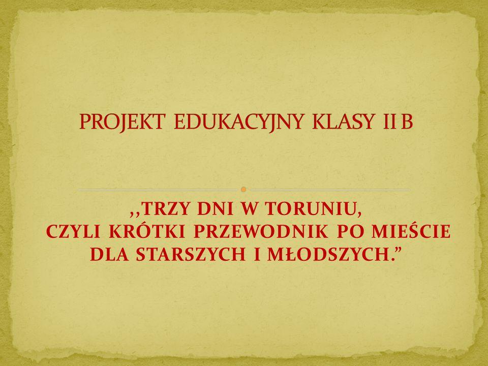 PROJEKT EDUKACYJNY KLASY II B