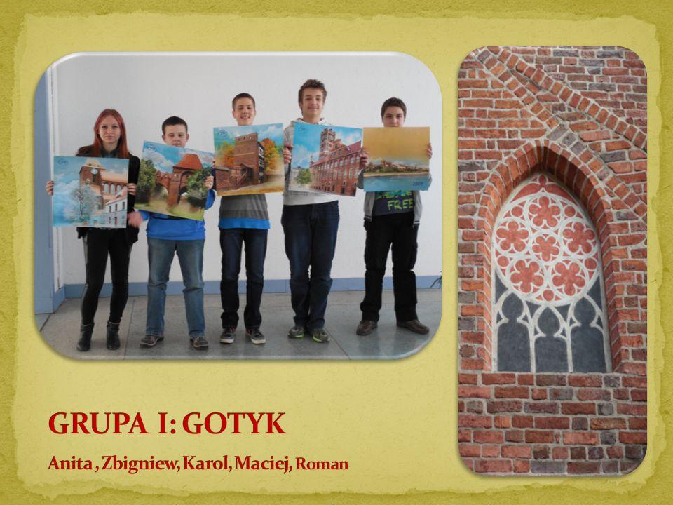 GRUPA I: GOTYK Anita , Zbigniew, Karol, Maciej, Roman