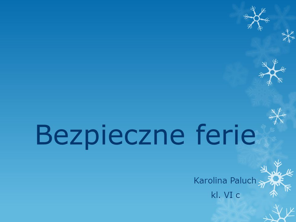 Bezpieczne ferie Karolina Paluch kl. VI c