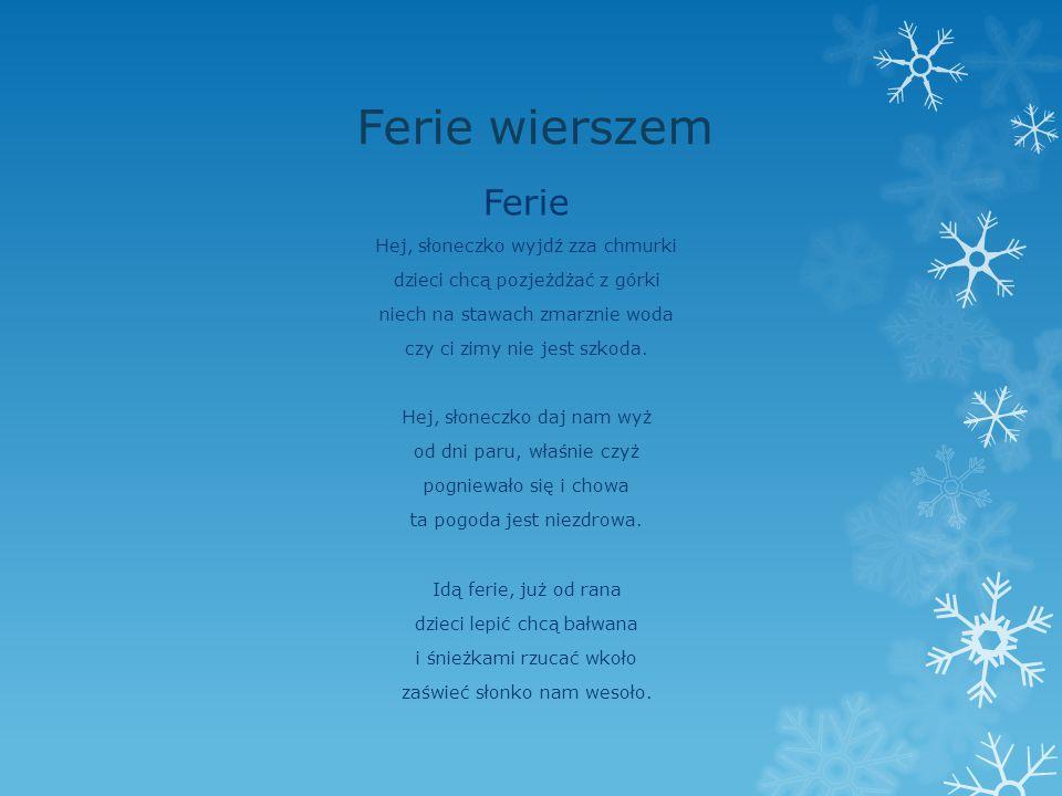 Ferie wierszem Ferie Hej, słoneczko wyjdź zza chmurki