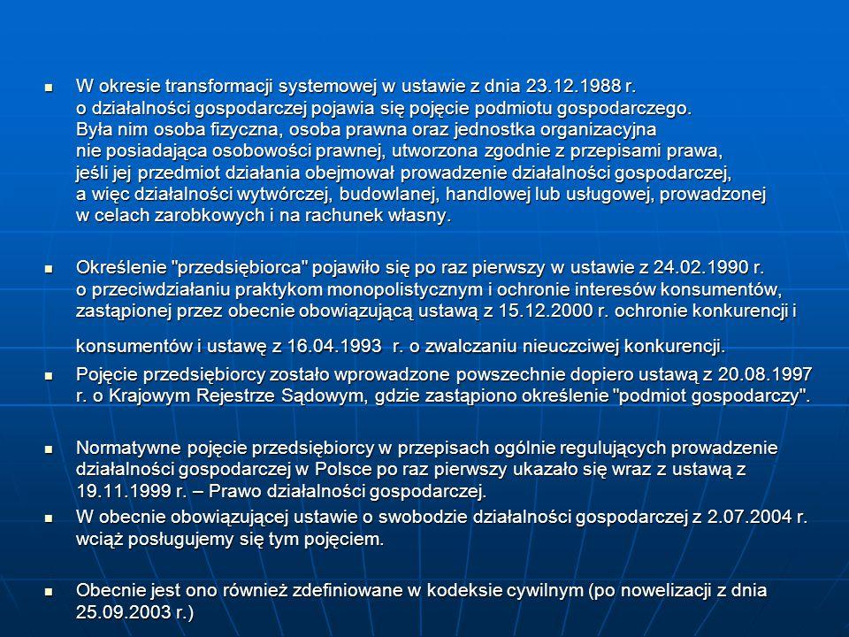 W okresie transformacji systemowej w ustawie z dnia 23. 12. 1988 r