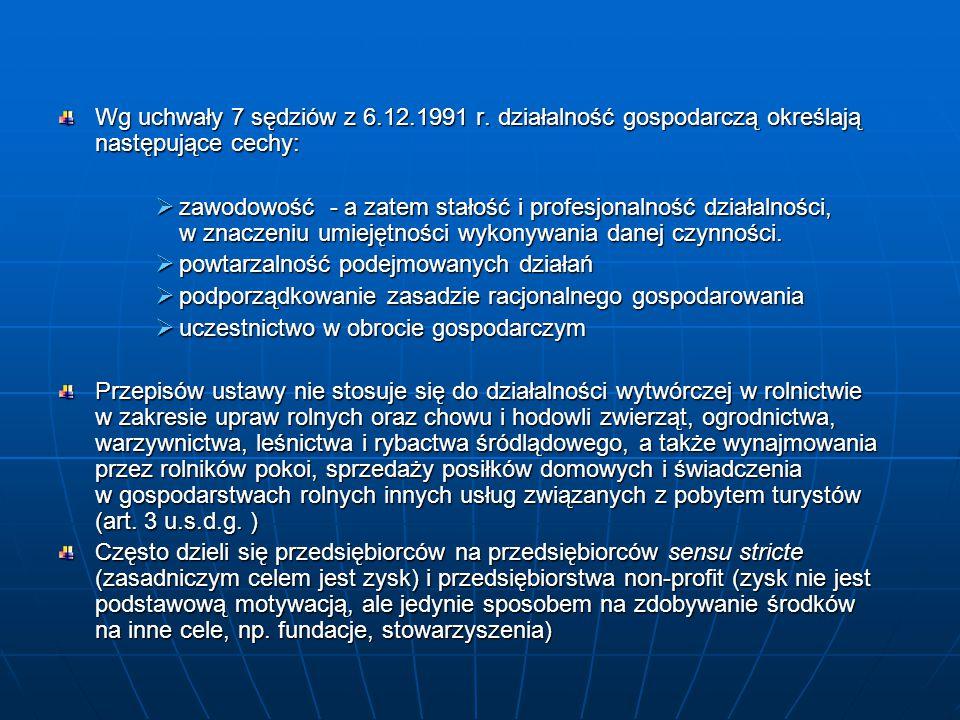 Wg uchwały 7 sędziów z 6.12.1991 r. działalność gospodarczą określają następujące cechy: