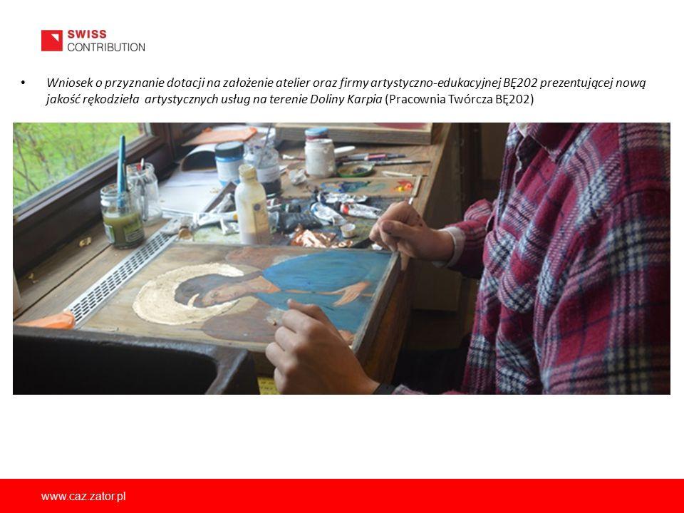 Wniosek o przyznanie dotacji na założenie atelier oraz firmy artystyczno-edukacyjnej BĘ202 prezentującej nową jakość rękodzieła artystycznych usług na terenie Doliny Karpia (Pracownia Twórcza BĘ202)