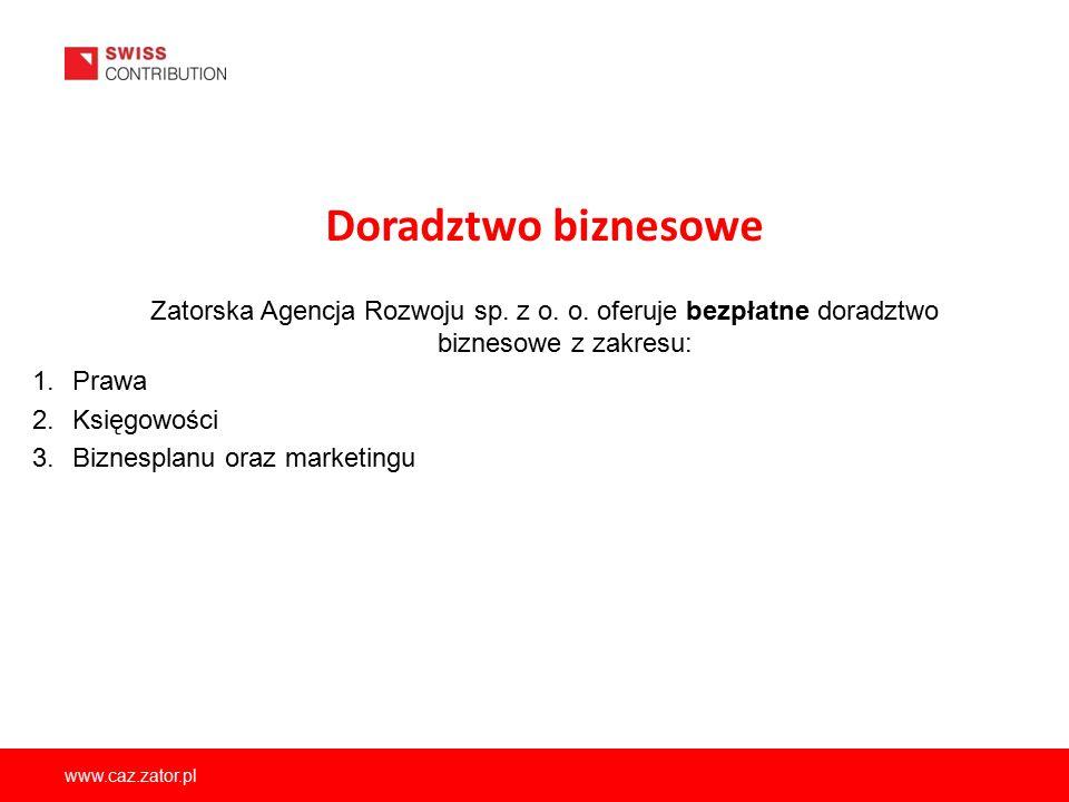 Doradztwo biznesowe Zatorska Agencja Rozwoju sp. z o. o. oferuje bezpłatne doradztwo biznesowe z zakresu: