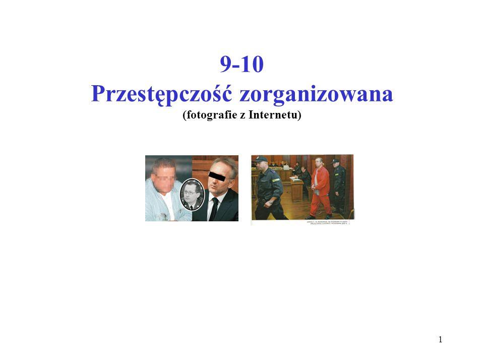 9-10 Przestępczość zorganizowana (fotografie z Internetu)