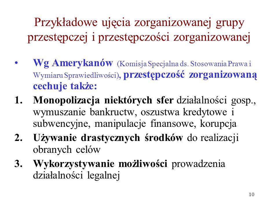 Przykładowe ujęcia zorganizowanej grupy przestępczej i przestępczości zorganizowanej
