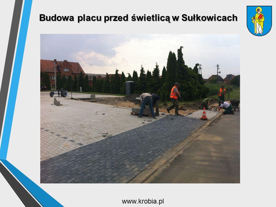 Budowa placu przed świetlicą w Sułkowicach