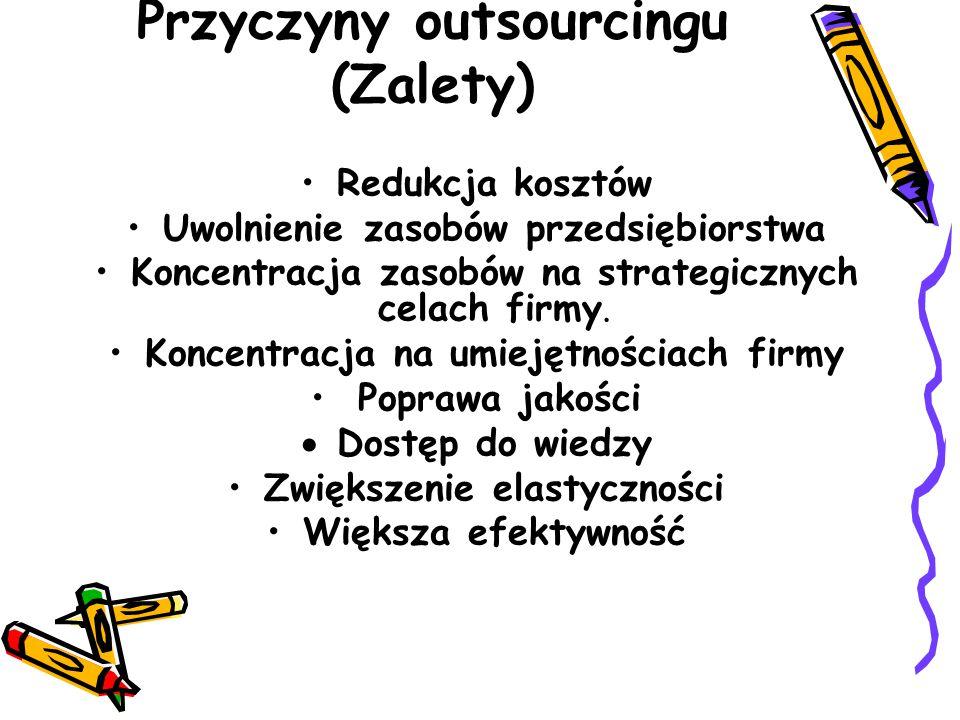 Przyczyny outsourcingu (Zalety)
