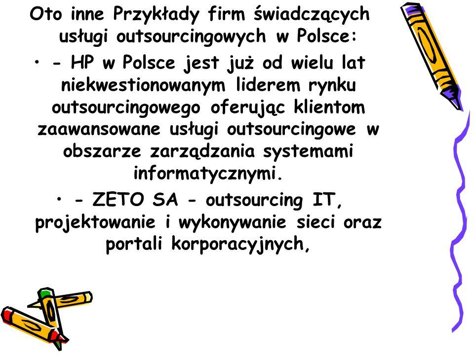 Oto inne Przykłady firm świadczących usługi outsourcingowych w Polsce: