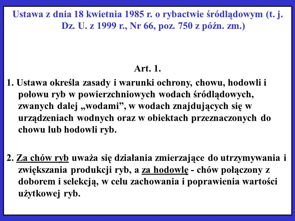 Ustawa z dnia 18 kwietnia 1985 r. o rybactwie śródlądowym (t. j. Dz. U