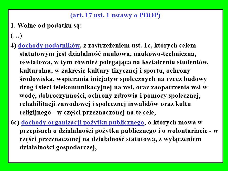 (art. 17 ust. 1 ustawy o PDOP) 1. Wolne od podatku są: (…)