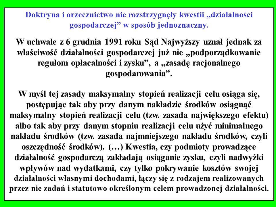 """Doktryna i orzecznictwo nie rozstrzygnęły kwestii """"działalności gospodarczej w sposób jednoznaczny."""