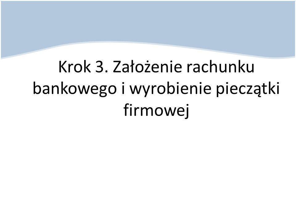 Krok 3. Założenie rachunku bankowego i wyrobienie pieczątki firmowej