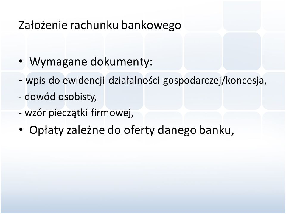 Założenie rachunku bankowego Wymagane dokumenty: