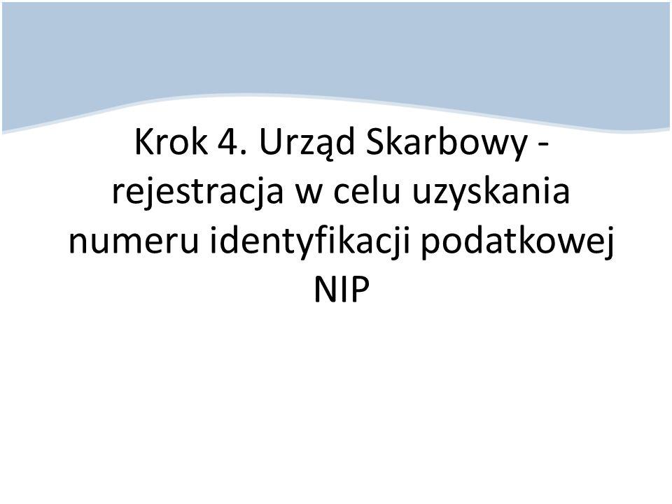 Krok 4. Urząd Skarbowy - rejestracja w celu uzyskania numeru identyfikacji podatkowej NIP