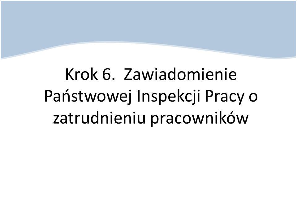 Krok 6. Zawiadomienie Państwowej Inspekcji Pracy o zatrudnieniu pracowników