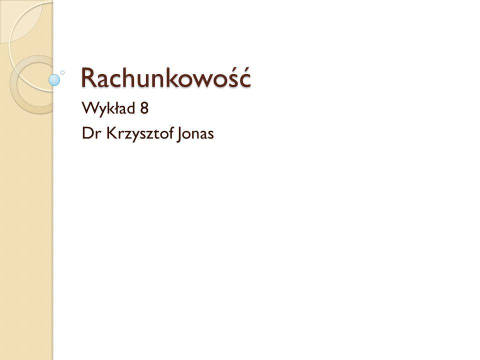 Wykład 8 Dr Krzysztof Jonas