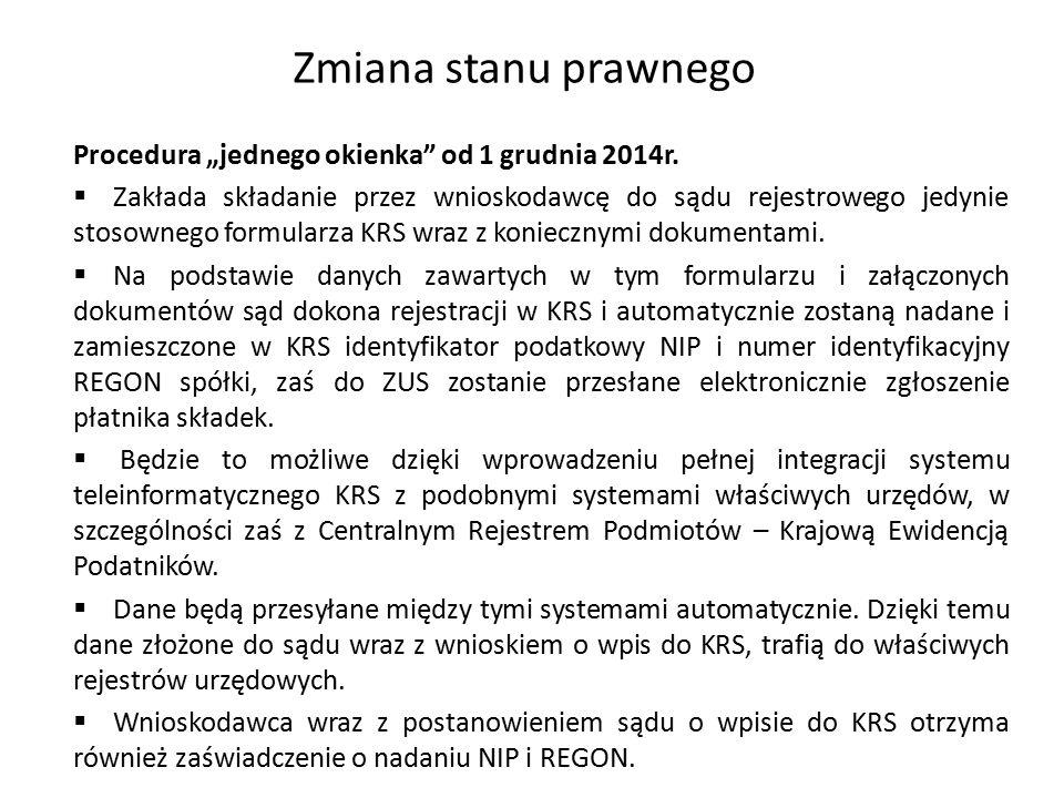 """Zmiana stanu prawnego Procedura """"jednego okienka od 1 grudnia 2014r."""